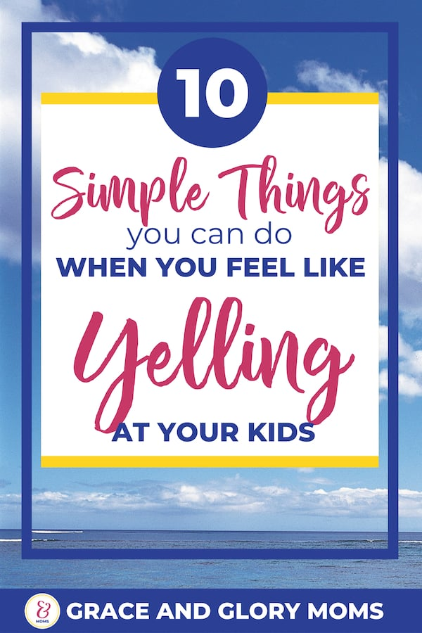 """Calm Clouds over the ocean. Text overlay """"10 Simple Things You can do When you feel like yelling at your kids """" 