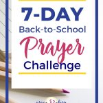 "Colored red pencils and notebook on a plain white desk. Text overlay ""7-Day Back-to-School Prayer Challenge"" 