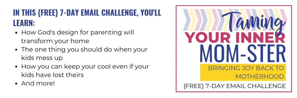 Free Email Challenge for How to Tame Your Inner Mom-ster and bring peace back to parenting