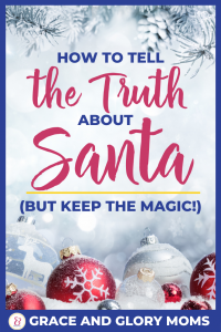 "Snowflakes with silver and red Christmas tree ornaments. Text overlay ""How to Tell the Truth about Santa (But Keep the Magic)"""