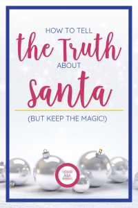 "Text over silver ornaments ""How to Tell the Truth about Santa (But Keep the Magic)"" 