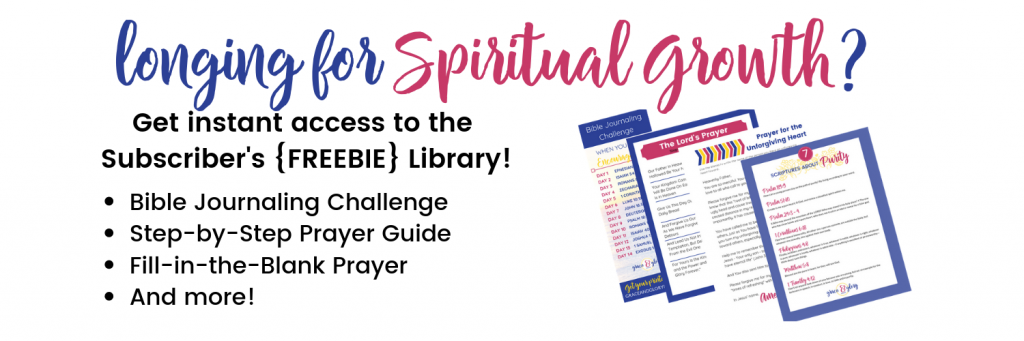 Longing for Spiritual Growth? Gain access to the Subscriber's FREE Resource Library