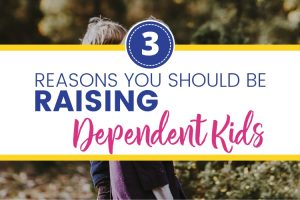 """Two kids walking with Text Overlay """"3 Reasons You should be raising Dependent Kids"""""""