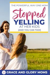 "A happy mom holds hands with her daughter in a meadow. Text Overlay ""The Powerful Way One Mom Stopped Yelling at Her Kids (And You Can Too!)"" 