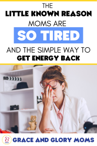 """Mom sitting with her head in her hands - tired at the end of the day. Text Overlay """"The Little Known Reason Moms are So Tired and the Simple Way to Get Energy Back"""""""
